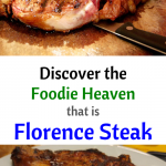 Discover the Foodie Heaven that is Florence Steak