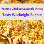 Yummy Chicken Casserole Dishes for a Tasty Weeknight Supper