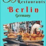 Berlin Restaurants for European Food