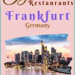 Best Restaurants in Frankfurt Germany