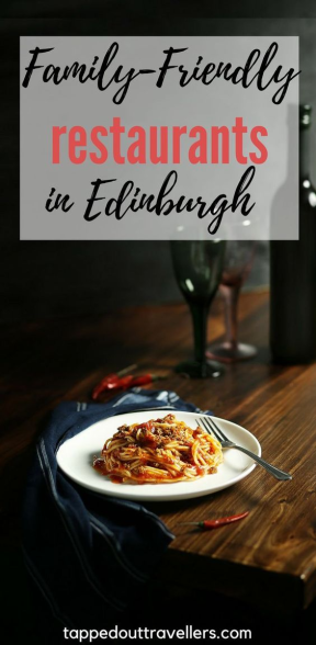 Family Friendly Restaurants in Edinburgh