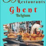 Ghent Restaurants for Authentic Belgian Food