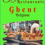 Quirky Belgian Restaurants in Ghent