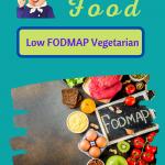 Low FODMAP Food Recipes Vegetarian
